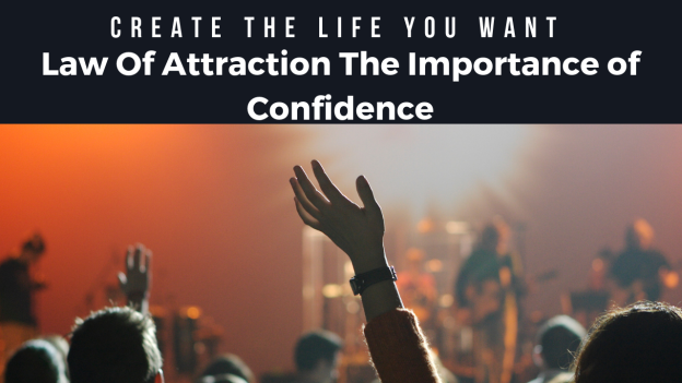 Law Of Attraction The Importance of Confidence