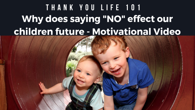 "Why does saying ""NO"" effect our children future - Motivational Video"
