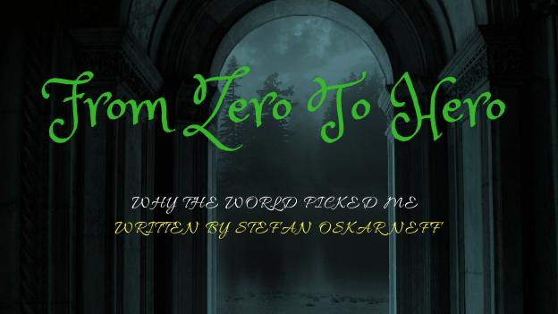From Zero To Hero - Why The World Picked Me Written By Stefan Oskar Neff WordPress