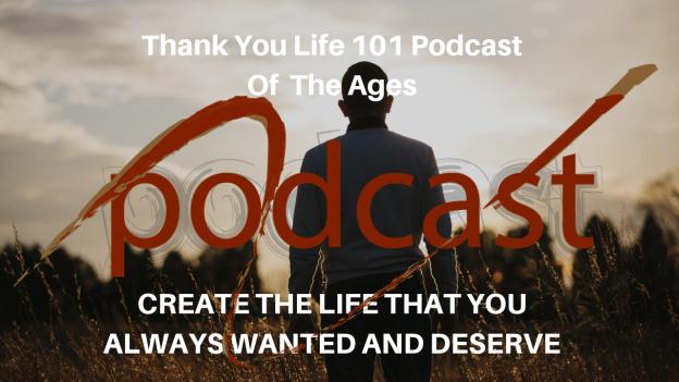 Thank you life 101 podcast Episode #9 Hosted By Stefan Oskar Neff