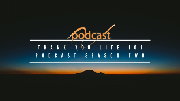 Thank You Life 101 Podcast Season Two-2