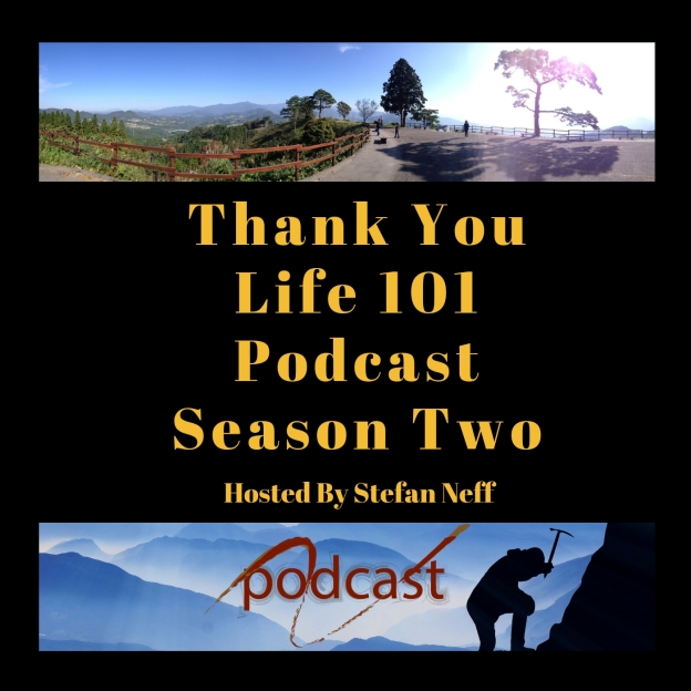 Thank You Life 101 Podcast Season Two