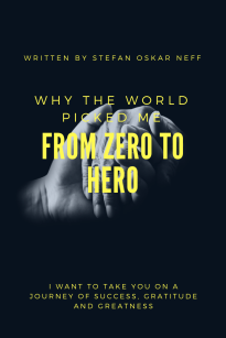 Written By Stefan Oskar Neff From Zero To Hero Why The World Picked Me Sold On Amazon.ca