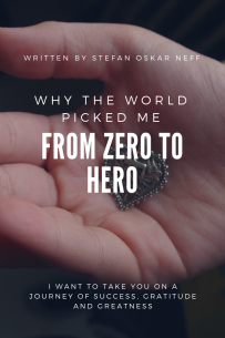 Written By Stefan Oskar Neff From Zero To Hero Why The World Picked Me Sold On Amazon.com