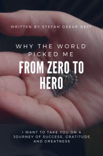 Written By Stefan Oskar Neff From Zero To Hero Why The World Picked Me Sold On Amazon.com