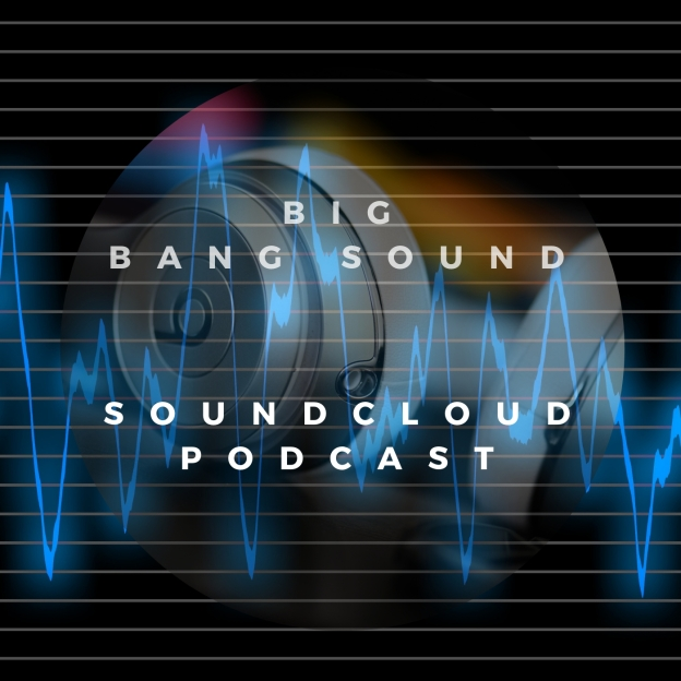 BIG BANG SOUND BY STEFAN OSKAR NEFF SOUNDCLOUD PODCAST
