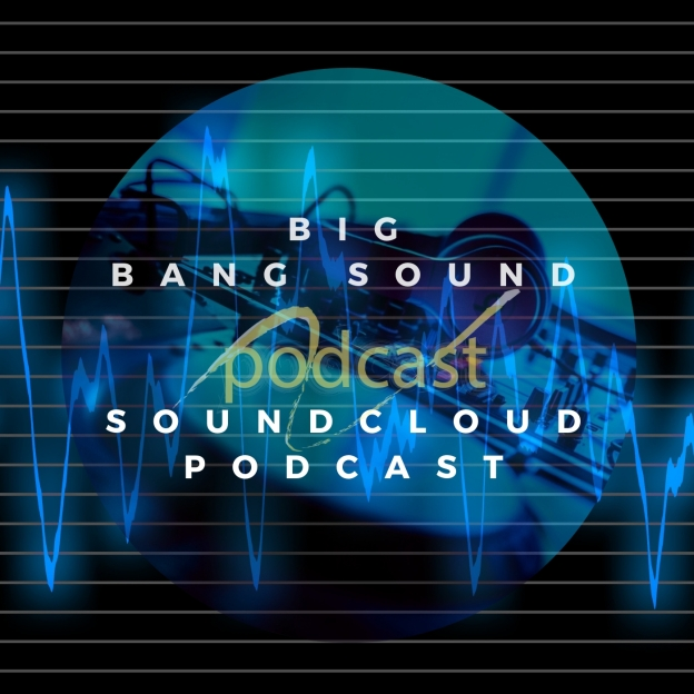 BIG BANG SOUND BY STEFAN OSKAR NEFF SOUNDCLOUD PODCASTER