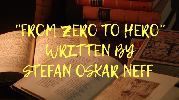 FROM ZERO TO HERO WRITTEN BY STEFAN OSKAR NEFF