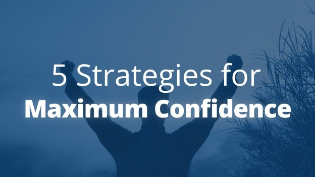 5 Strategies for Maximum Confidence - With Jack Canfield
