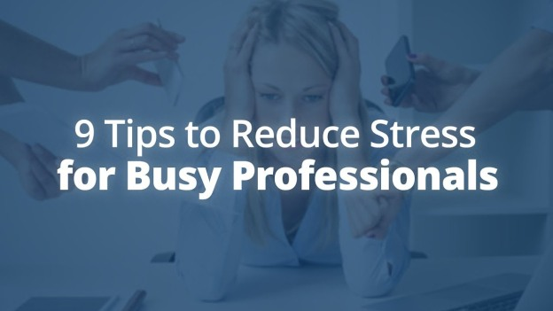 9 Stress Reducing Tips for Busy Professionals with Jack Canfield