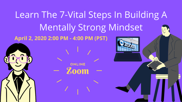 Learn The 7-Vital Steps In Building A Mentally Strong Mindset 101
