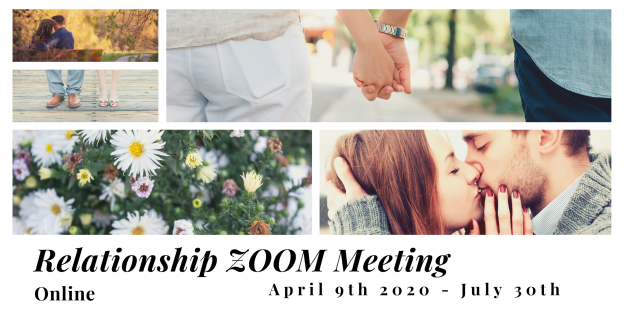 Relationship Zoom Meeting April 9th - July 30th